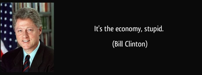 quote-it-s-the-economy-stupid-bill-clinton-340538